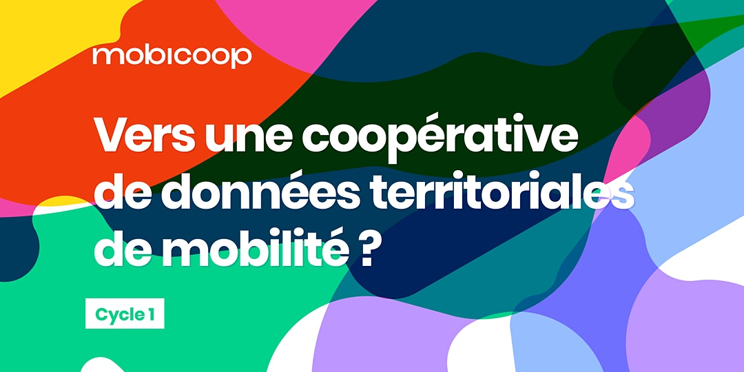 """Save the dates – Paris, les 17 septembre et 19 novembre : """"Vers une coopérative de données territoriales de mobilité ?"""" – par Mobicoop"""
